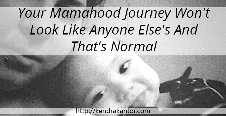 Your Mamahood Journey Won't Look Like Anyone Else's And That's Normal