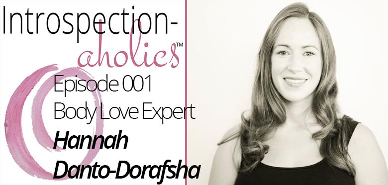 Introspection-aholics Podcast Episode 001 Interview  Hannah Danto-Dorafsha