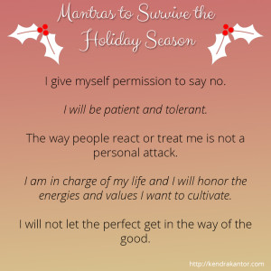 Holiday Mantras by Kendra Kantor