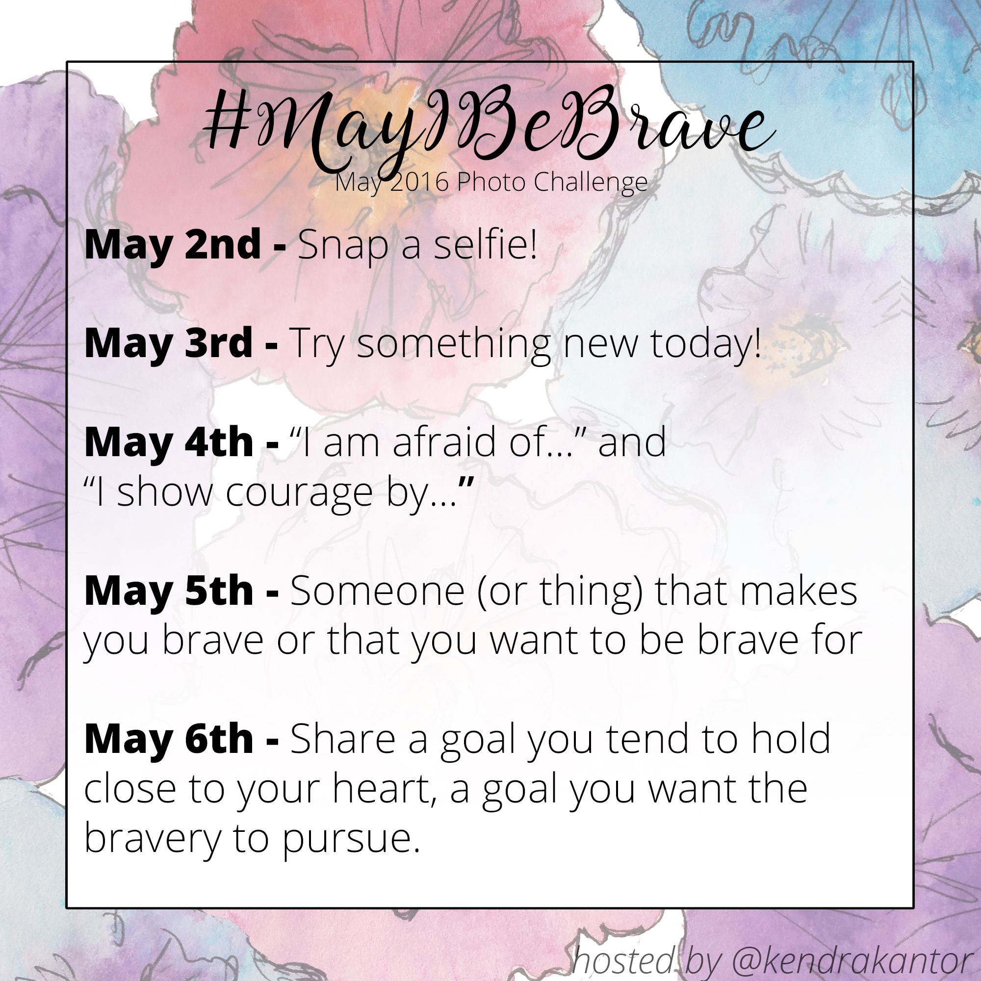 #MayIBeBrave 5 Day Instagram Challenge Starts May 2nd 2016 from Kendra Kantor | http://kendrakantor.com